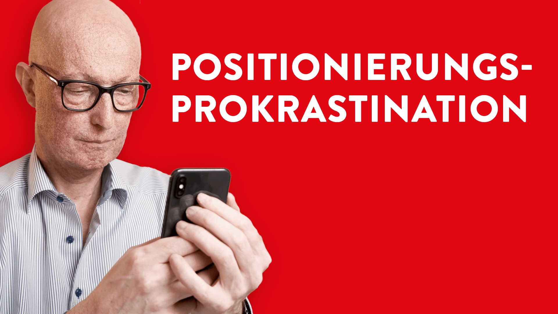 Positionierungs-Prokrastination