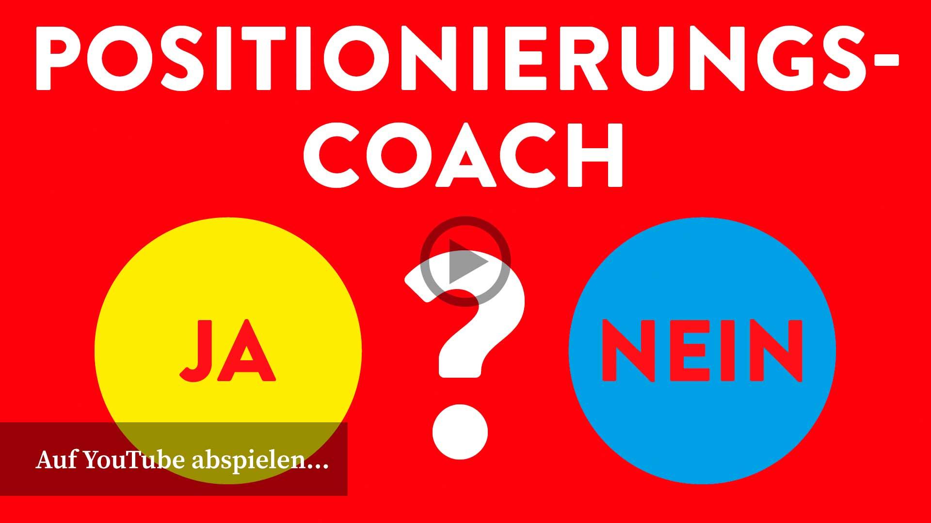 Brauchst Du einen Positionierungs-Coach? Video auf YouTube abspielen