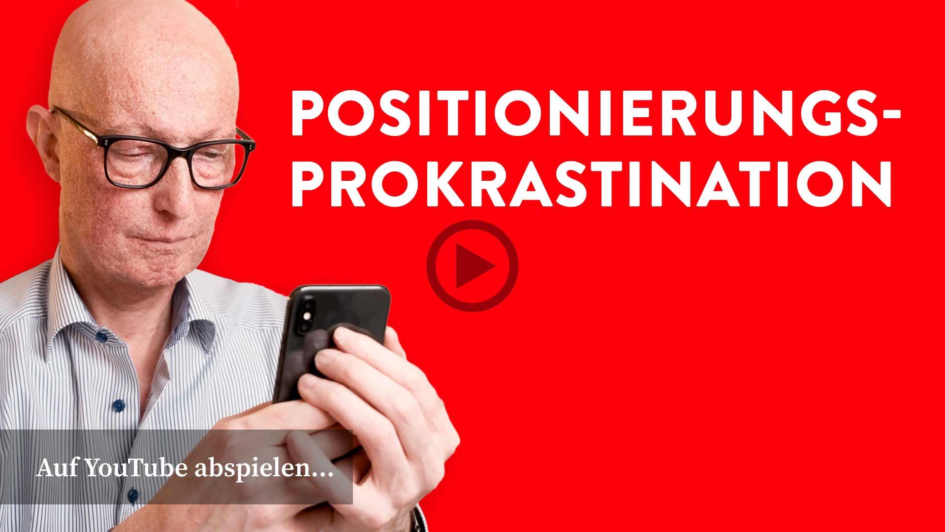 Prokrastinierst Du bei der Positionierung: Schau mein Video auf YouTube